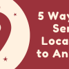 Top 5 Ways of Sending your Location to Someone