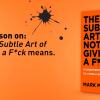 The Subtle Art of Not Giving a F*ck by Mark Manson, Review