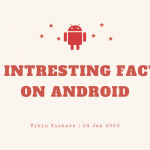 Top 14 Mind-Blowing Facts on Android Platform - January 2020