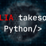 Python is not the Future, Here Comes JULIA! [May 2020]